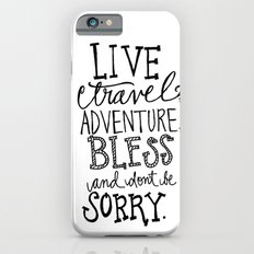 Live Travel Adventure - Hand Scripted  Slim Case iPhone 6s
