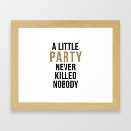A little party never killed nobody - modern glam Framed Art Print