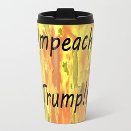 Impeach Trump! Travel Mug