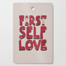 Self love Cutting Board