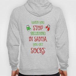When You Stop Believing in Santa Hoody
