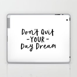 Don't Quit Your Daydream black and white modern typographic quote poster canvas wall art home decor Laptop & iPad Skin