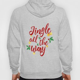Jingle All The Way Hoody