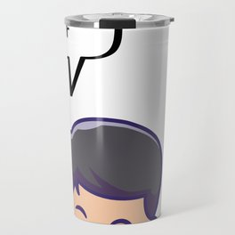 You Really Have To Go To The Door To Poop Travel Mug