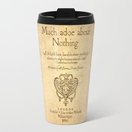 Shakespeare. Much adoe about nothing, 1600 Travel Mug