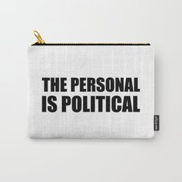 The Personal is Political Carry-All Pouch