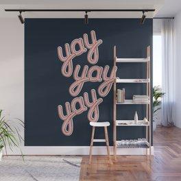 YAY YAY YAY! Wall Mural