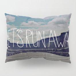 Let's Run Away: Detroit Lake, Oregon Pillow Sham