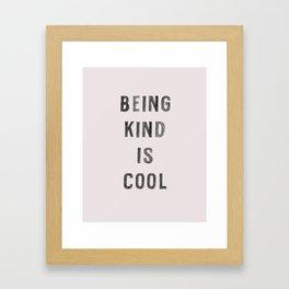 Being Kind Is Cool Framed Art Print