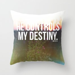 He controls my destiny  Throw Pillow