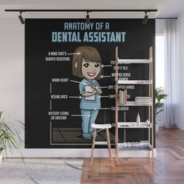 Anatomy Of A Dental Assistant Wall Mural