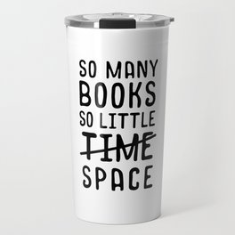 So many books, so little time // space Travel Mug
