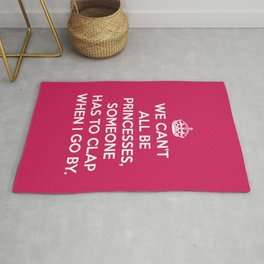 Can't All Be Princesses Funny Quote Rug
