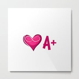 Recycle A+ Blood Donor Gift Metal Print