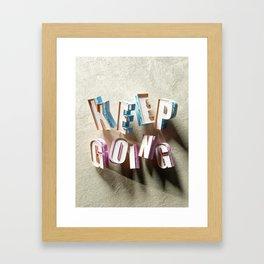 Keep Going - Type Art Framed Art Print