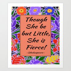 Fierce Quote by Shakespeare Art Print