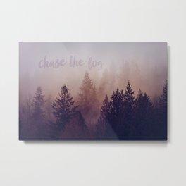 chase the fog Metal Print