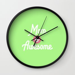 Mom and Awesome Mothersday T-Shirt D11pn Wall Clock