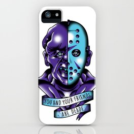 You And Your Friends Are Dead... iPhone Case