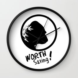 Worth Saving Wall Clock