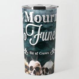 No Mourners - White Travel Mug