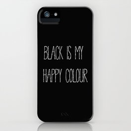 Black Is My Happy Colour iPhone Case