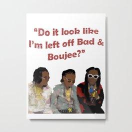 bad and boujee meme Metal Print