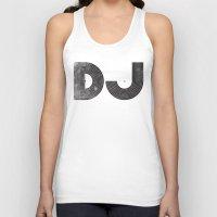 dj Tank Tops featuring DJ by Jonah Makes Artstuff