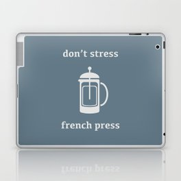 Don't Stress, French Press Laptop & iPad Skin