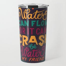 Be Water My Friend 2 Travel Mug
