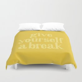 Give Yourself a Break Duvet Cover