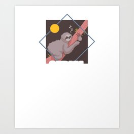 Cute & Funny Sloth Serial Chiller Lazy Slothing Art Print