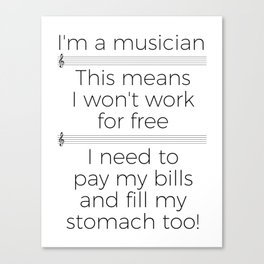 Musicians have to eat too! (treble/light colors) Canvas Print