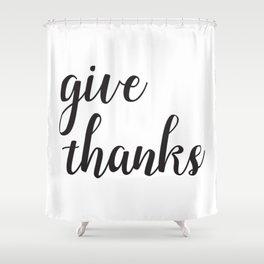 Give Thanks Black Lettering Design Shower Curtain
