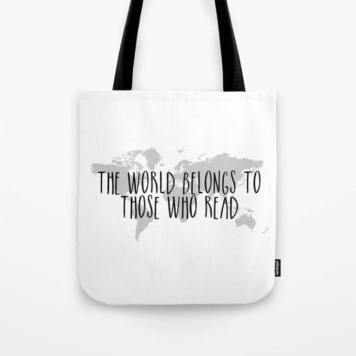 The World Belongs to those Who Read Tote Bag