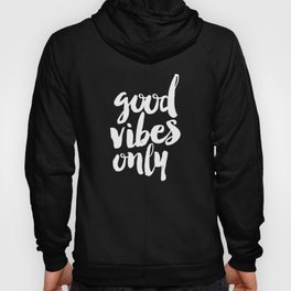 Good Vibes Only black and white monochrome typography poster design bedroom wall art home decor Hoody