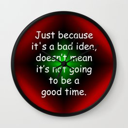 Bad Idea, Good Time Wall Clock