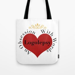 Logolepsy- An Obsession with Words Tote Bag