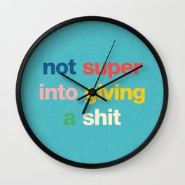 Not super into giving a shit Wall Clock