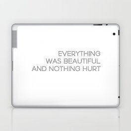 Everything was beautiful, and nothing hurt Laptop & iPad Skin