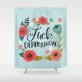 Pretty Swe*ry: Fuck Depression Shower Curtain