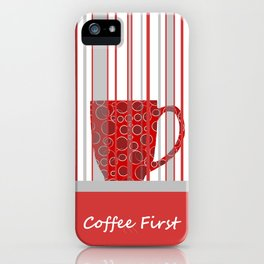 Coffee First With Stripes iPhone Case