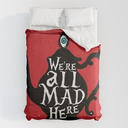 """""""We're all MAD here"""" - Alice in Wonderland - Teapot - 'Off With His Head Red' Comforters"""