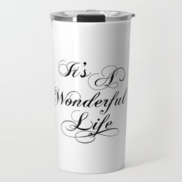 It's A Wonderful Life Travel Mug