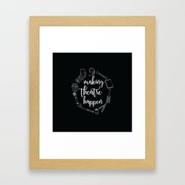 Making Theatre Happen Framed Art Print