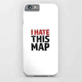 I hate this map iPhone Case