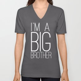 Im a Big Brother design - Gift products for Bro's and Sis' Unisex V-Neck