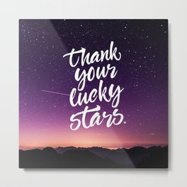 Thank Your Lucky Stars Metal Print