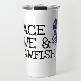 Peace, Love & Crawfish Travel Mug