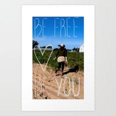 Be Free Be You Art Print
